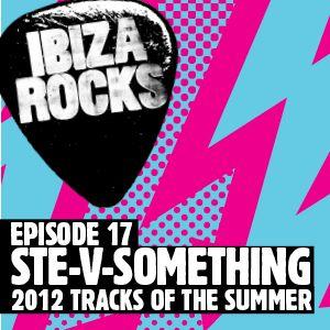 Episode 17 - Ste-V-Something - Tracks of the Summer 2012