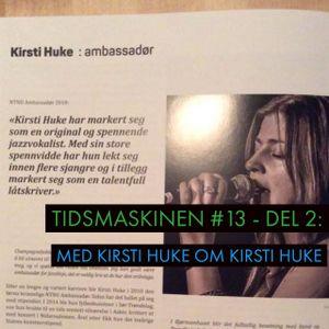 Tidsmaskinen #13 - Del 2: Vi reiser i Kirsti Huke sin diskografi