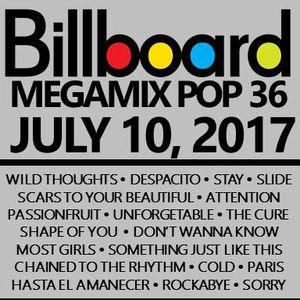 BILLBOARD MEGAMIX POP 36  *CLEAN*  (JULY 10, 2017)