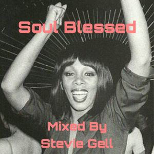 Soul Blessed Promo Mix : Stevie Gell