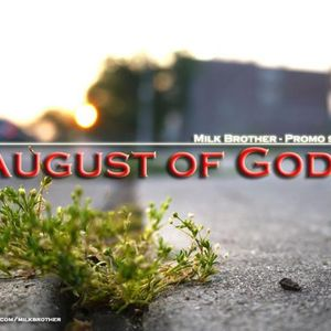 Milk Brother - August of God! (Promo Set)