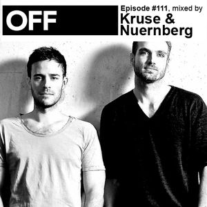 OFF Recordings Podcast Episode #111, mixed by Kruse & Nuernberg