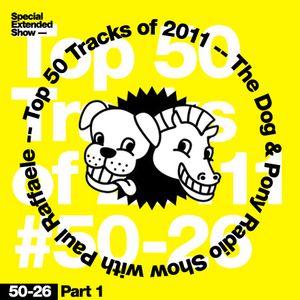 The Dog & Pony Radio Show #041: Top 50 Tracks of 2011 with Paul Raffaele (Part 1)