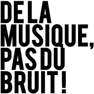 De la musique, pas du bruit !