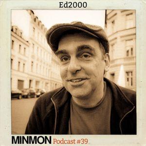 MINMON Podcast #39 by Ed2000