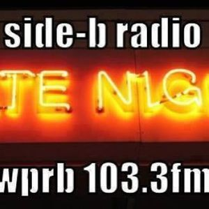 SIDE-B RADIO LATE NIGHT SHOW ON WPRB 103.3FM 01/25/14