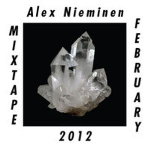 Alex Nieminen Mixtape February 2012