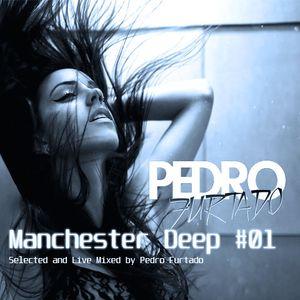 DJ PEDRO FURTADO - Manchester Deep #01
