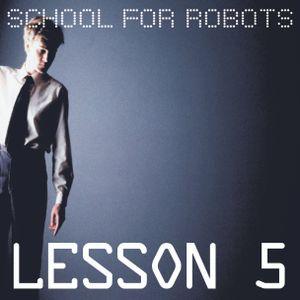 School for Robots Lesson 5