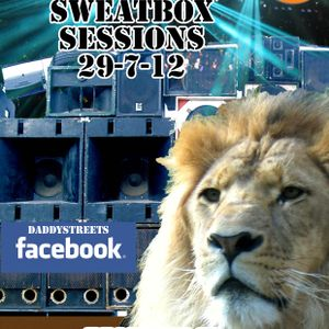 Sweatbox Sessions_Daddy Streets _ 29_7_12 _Warmin' up