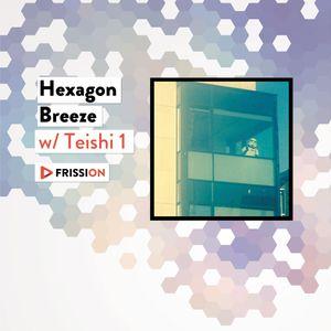 Hexagon Breeze #13 [Feat. Bandcloud] w/ Teishi1