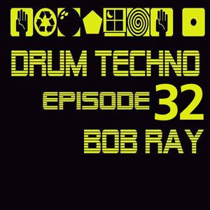DRUM TECHNO Episode 32