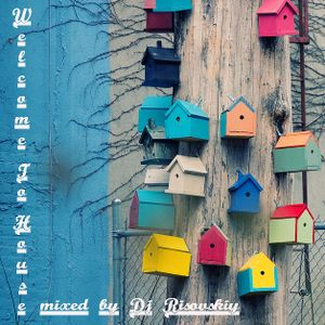Welcome To House (Compiled and mixed by Dj Risovskiy)