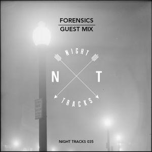 Night Tracks 035: Forensics Guest Mix