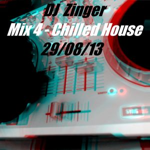 DJ Zinger Mix 4 - Chilled House (29/08/2013)