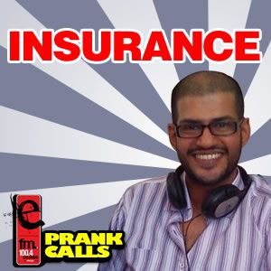 Insurance - E FM Prank Call