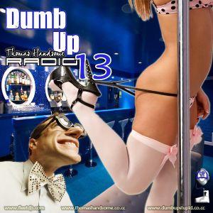 Thomas Handsome - Dumb Up Radio 13