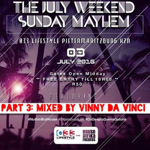 #SundayMayhem at 033 Lifestyle Part 3. Mixed by Vinny Da Vinci