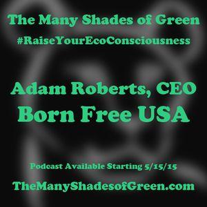 #1520: Adam Roberts, CEO of Born Free USA