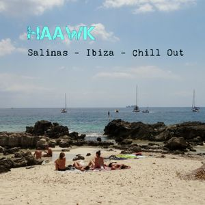 Haawk - Salinas, Ibiza - Chill Out Mix