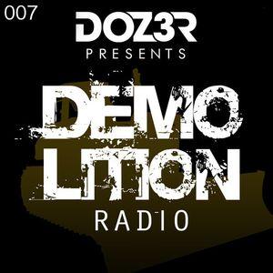 D0Z3R Presents - Demolition Radio 007