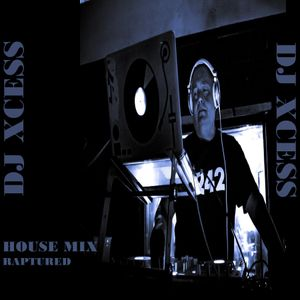 DJ XCESS House Mix 2016 Raptured