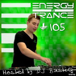 EoTrance #105 - Energy of Trance - hosted by DJ BastiQ