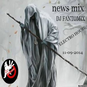 ELECTRO HOUSE MIX DJ FANTOMIX ( 11 - 09 - 2014 )