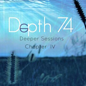 Deeper Sessions Chapter lV With Depth74 (Guest Mix R3ber)