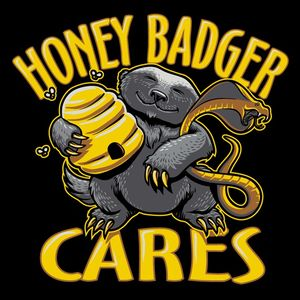 Honey Badger Does Care!