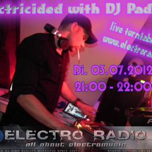 DJ Padini live in the Mix @ Electroradio.ch - Electricided [03.07.2012]