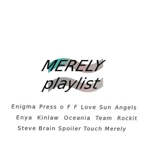 Merely Playlist 4 Real Job