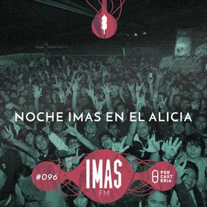 IMAS FM No. 096 - Noche IMAS en El Alicia