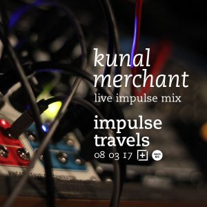 KUNAL MERCHANT impulse mix. 08 march 2017 | whcr 90.3fm | traklife.com