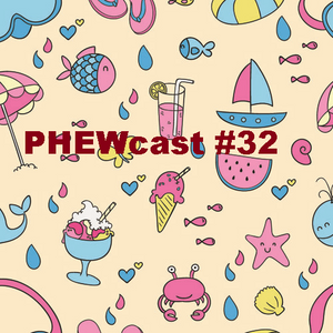 PHEWcast #032