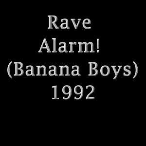 Rave Alarm! (Banana Boys) 1992