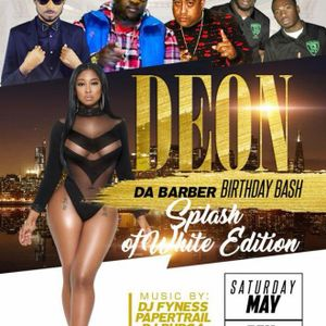 Deon Da Barber Birthday Bash (Splash Of White Edition) PaperTrailSound (Zavia & FireRay) May 5, 2018