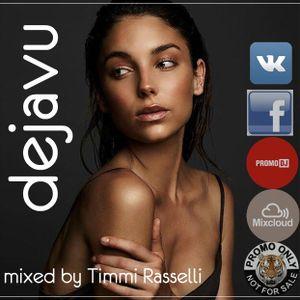 Dejavu - mixed by Timmi Rasselli