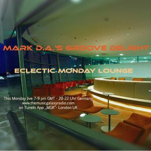 Mark D.A.'s Eclectic Monday Lounge Mix 59 for MGR London, 19.12.2016