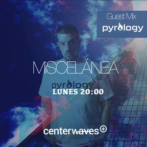Miscelánea 186 - Pyrology Guest Mix