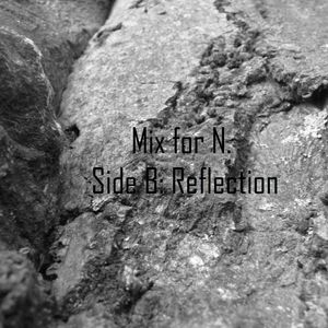 Mix Tape for N. Side B: Reflection