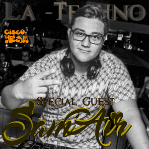 La Techno By Cisco Yeah Episodio 43 Special Guest Sam'Air