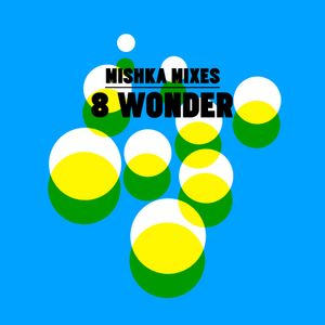 8 Wonder — Mix For Mishka Bar
