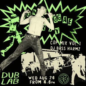 Boss Harmony – Punky Reggae Party: COP Mix Vol. 1 (08.26.20)