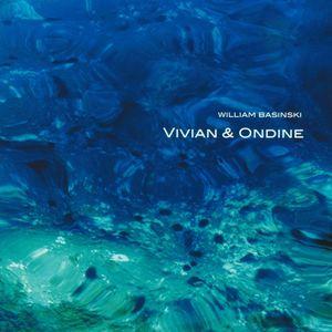 William Basinski. Vivian & Ondine