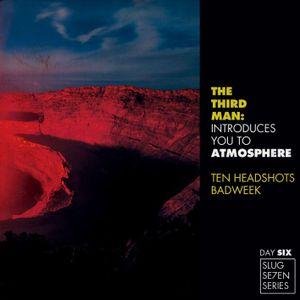 TheTHIRDMAN introduces you to ATMOSPHERE -- DAY 6: 10Headshots BadWeek [07''11]