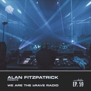 We Are The Brave Radio 059 - Alan Fitzpatrick Live at Eric Prydz pres HOLO @ Steelyard - May 19