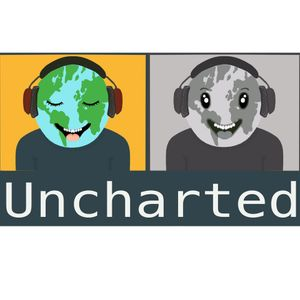 Uncharted with Dave & Caroline week 3