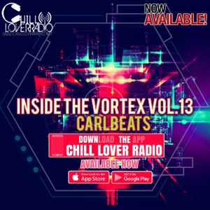 INSIDE THE VORTEX VOL  13 by Chill Lover Radio | Mixcloud