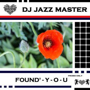DJ Jazz Master - Found Y-O-U - 02.16. Radio Mix